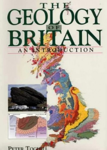 The Geology of Britain: An Introduction By Peter Toghill