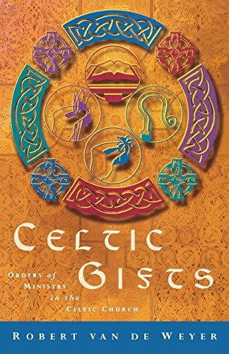 Celtic Gifts By Robert Van De Weyer