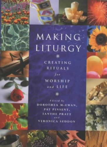 Making Liturgy By Dorothea McEwan