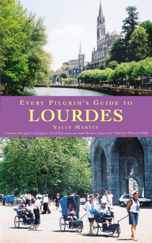 Every Pilgrim's Guide to Lourdes By Sally Martin