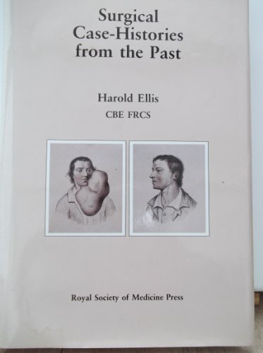 Surgical Case-Histories from the Past by Harold Ellis