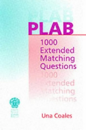 PLAB: 1000 Extended Matching Questions By Una F. Coales