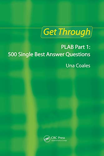 Get Through PLAB Part 1: 500 Single Best Answer Questions By Una F. Coales