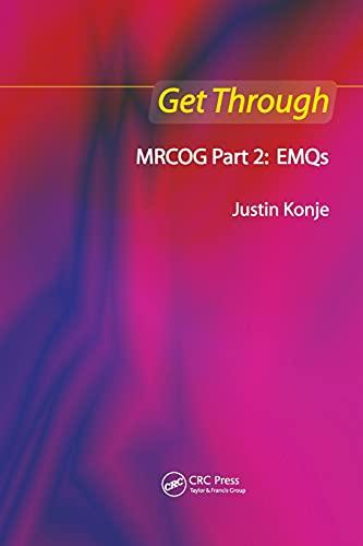 Get Through MRCOG Part 2: EMQs By Justin C. Konje