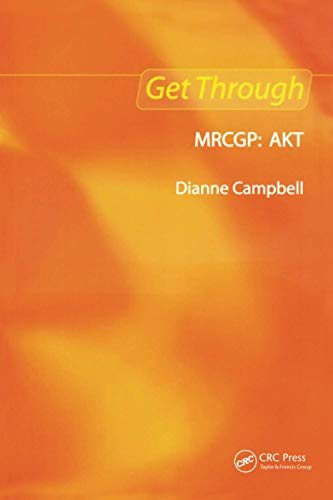 Get Through MRCGP: AKT By Dianne Campbell