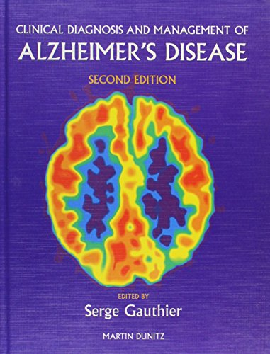 Clinical Diagnosis And Management Of Alzheimers Disease 2nd Ed By Serge Gauthier (McGill Centre for Ageing Studies, Douglas Hospital, Quebec, Canada)