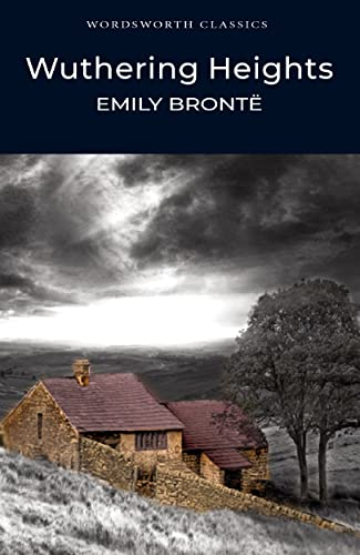 Wuthering Heights (Wordsworth Classics) By Emily Bronte