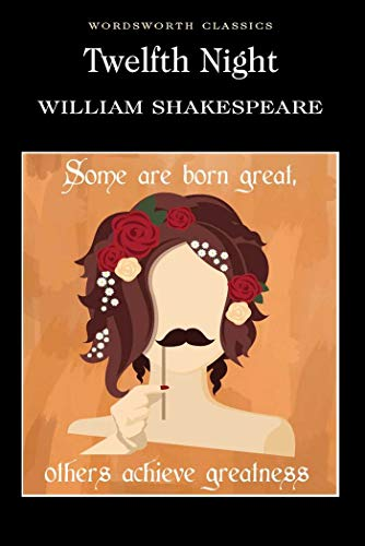 Twelfth Night : (Wordsworth Classics) By William Shakespeare