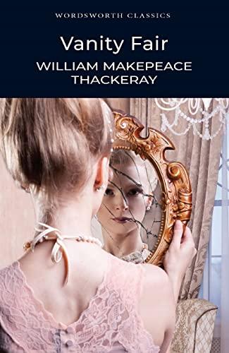 Vanity Fair (Wordsworth Classics) By William Makepeace Thackeray