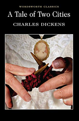 A Tale of Two Cities (Wordsworth Classics) By Charles Dickens