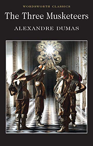 The Three Musketeers (Wordsworth Classics) By Alexandre Dumas