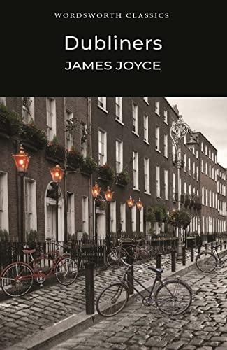 Dubliners (Wordsworth Classics) by James Joyce