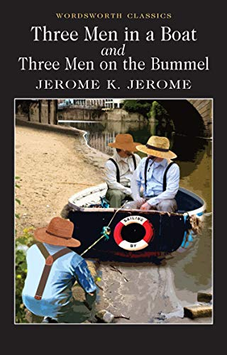 Three Men in a Boat & Three Men on a Bummel (Wordsworth Classics) By Jerome K. Jerome