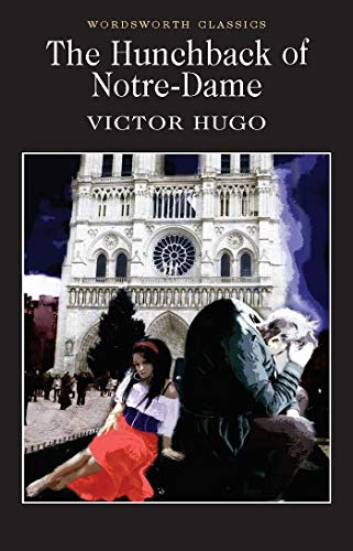 Hunchback of Notre-Dame (Wordsworth Classics) By Victor Hugo