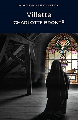 Villette (Wordsworth Classics) By Charlotte Bronte