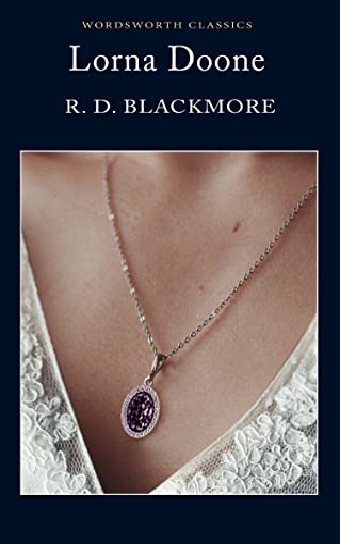 Lorna Doone (Wordsworth Classics) By R. D. Blackmore