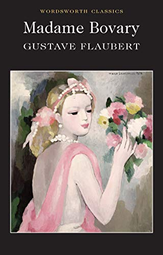 Madame Bovary (Wordsworth Classics) by Gustave Flaubert