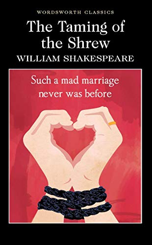 The Taming of the Shrew (Wordsworth Classics) By William Shakespeare