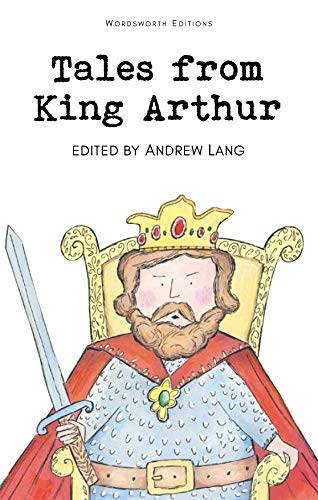 Tales from King Arthur (Children's Classics) Edited by Andrew Lang