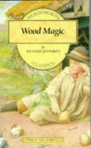 Wood Magic By Richard Jefferies