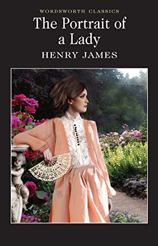 The Portrait of a Lady (Wordsworth Classics) By Henry James