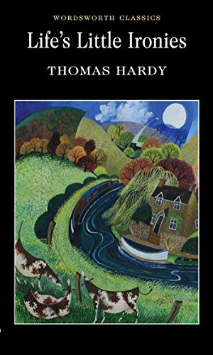 Life's Little Ironies (Wordsworth Classics) By Thomas Hardy