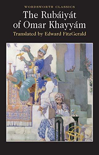 The Rubáiyát of Omar Khayyám (Wordsworth Classics) By Omar Khayyam
