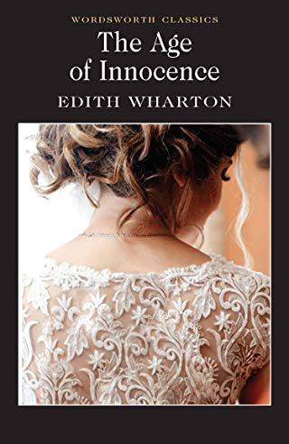 The Age of Innocence (Wordsworth Classics) by Edith Wharton