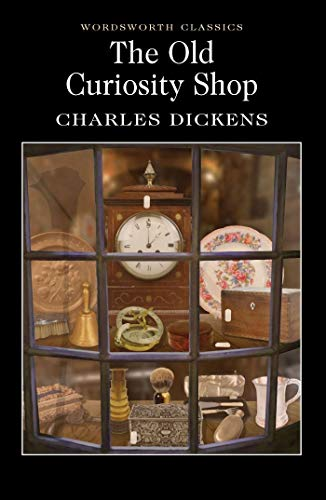 Old Curiosity Shop (Wordsworth Classics) By Charles Dickens