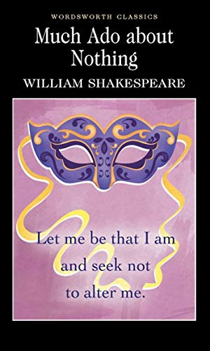 Much Ado About Nothing (Wordsworth Classics) By William Shakespeare