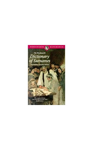 The Wordsworth Dictionary of Surnames By Terry Freedman