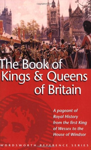 The Book of the Kings and Queens of Britain By G. S. P. Freeman-Grenville