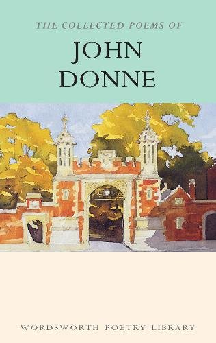 The Collected Poems of John Donne By John Donne