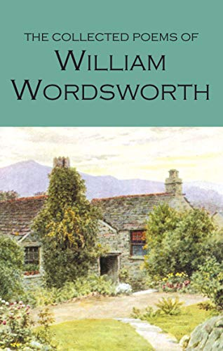 The Collected Poems of William Wordsworth (Wordsworth Poetry Library) By William Wordsworth