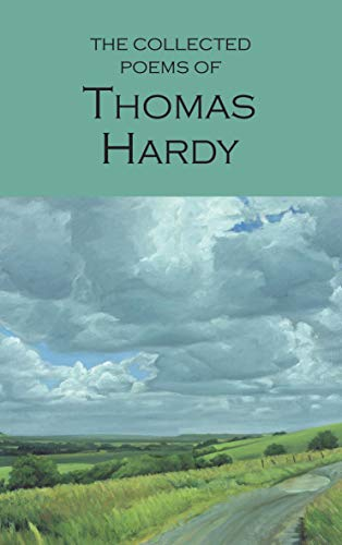 The Collected Poems of Thomas Hardy (Wordsworth Poetry Library) By Thomas Hardy