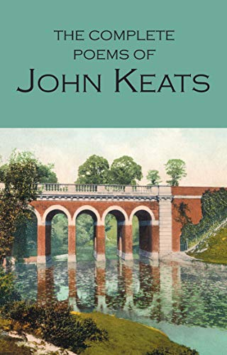 The Complete Poems of John Keats (Wordsworth Poetry Library) By John Keats
