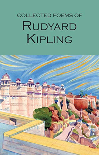 Collected Poems of Rudyard Kipling (Wordsworth Poetry Library) By Rudyard Kipling