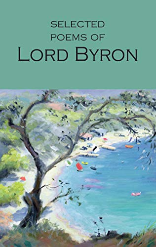 Selected Poems of Lord Byron: Including Don Juan and Other Poems (Wordsworth Poetry Library) By Lord Byron