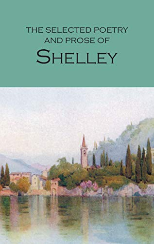 The Selected Poetry & Prose of Shelley (Wordsworth Poetry Library) By Percy Bysshe Shelley