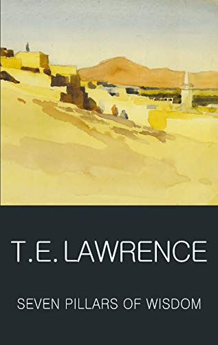 Seven Pillars of Wisdom (Classics of World Literature) By T. E. Lawrence
