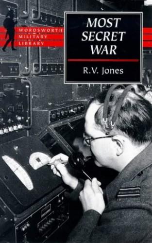 Most Secret War (Wordsworth Military Library) By R. V. Jones