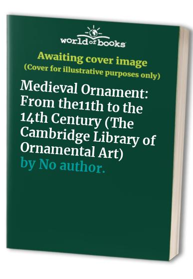 Mediaeval Ornament: From the 9th to the 16th Century by
