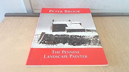 Peter Brook: Pennine Landscape Painter By Peter Brook