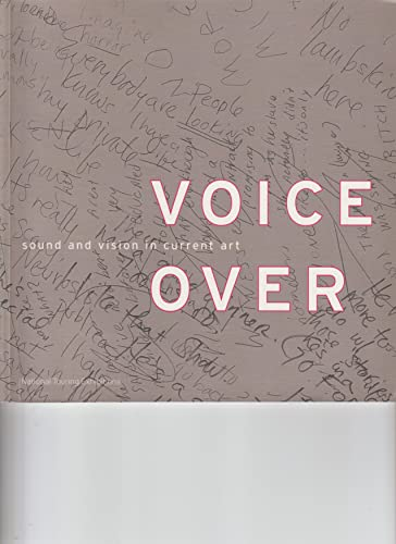 Voice Over: Sound and Vision in Current Art by Michael Archer