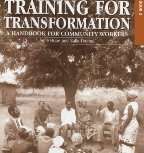 Training for Transformation: A handbook for community workers Books 1-3: Bk. 1-3 By Edited by Anne Hope