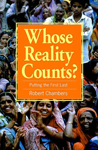 Whose Reality Counts?: Putting the first last by Robert Chambers