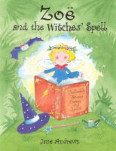 Zoe and the Witches' Spell By Jane Andrews