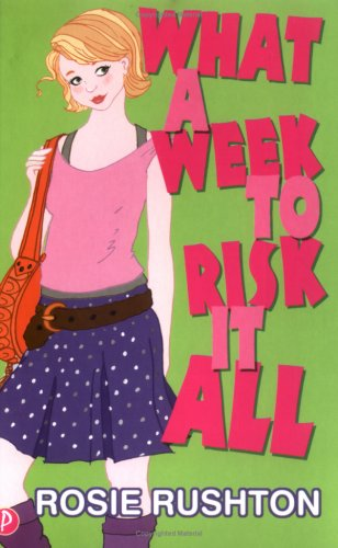 What a Week to Risk it All By Rosie Rushton