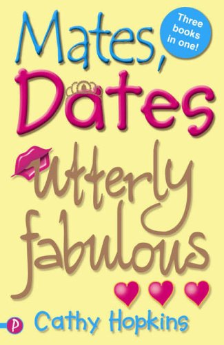 Mates, Dates Utterly Fabulous By Cathy Hopkins