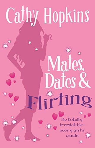 Mates, Dates and Flirting By Cathy Hopkins